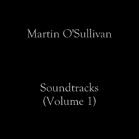 Martin O'Sullivan | Soundtracks, Vol. 1