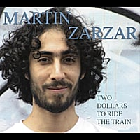 Martin Zarzar | Two Dollars to Ride the Train