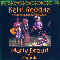 Marty Dread | Keiki Reggae (positive sounds for the youth)