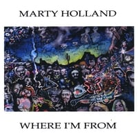 Marty Holland | Where I'm From