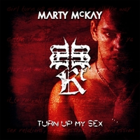 Marty McKay | Turn Up My Sex