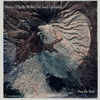 Marty O'Reilly & the Old Soul Orchestra | Pray for Rain