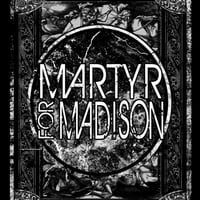 Martyr for Madison | Never Look Away