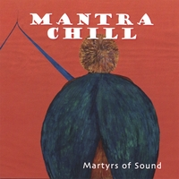 Martyrs of Sound | Mantra Chill