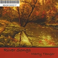 Marty Tanger | River Songs