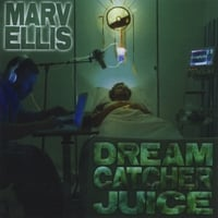 Marv Ellis | Dream Catcher Juice