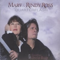 Marv and Rindy Ross/Quarterflash | Goodbye Uncle Buzz
