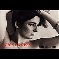 Alice Groves | Soft Illusions
