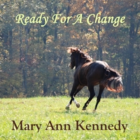 Mary Ann Kennedy | Ready For A Change