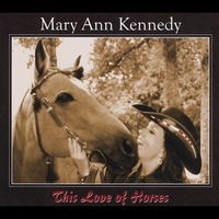 Mary Ann Kennedy | This Love of Horses