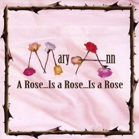 MaryAnn | A Rose, Is a Rose, Is a Rose
