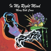 Mary Beth Cross | In My Right Mind
