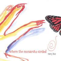 Mary Bue | Where the Monarchs Circled