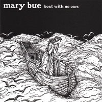 Mary Bue | Boat With No Oars