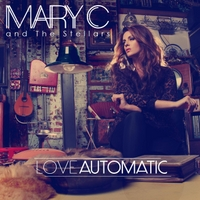 Mary C and The Stellars | Love Automatic