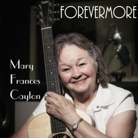 Mary Frances Cayton | Forevermore