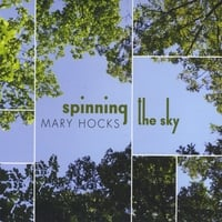 Mary Hocks | Spinning The Sky