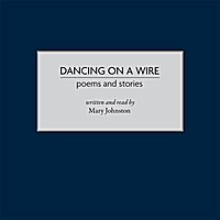 Mary Johnston | Dancing on a Wire