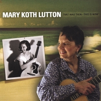Mary Koth Lutton | That Was Then, This Is Now
