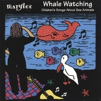 Marylee | Whale Watching - Songs about sea animals