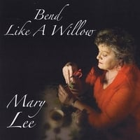 Mary Lee | Bend Like a Willow