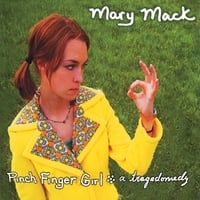 Mary Mack | Pinch Finger Girl: a tragedomedy