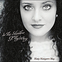 Mary Margaret May | In the Shadow of Thy Wing