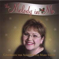 Mary Smith | The Melody In Me - Celebrate the Season with Mary Smith