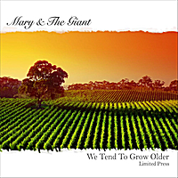 Mary & The Giant | We Tend To Grow Older