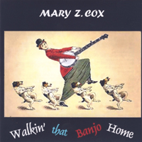Mary Z. Cox | Walkin' That Banjo Home