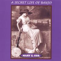 Mary Z. Cox | A Secret Life Of Banjo