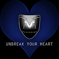Maskerade | Unbreak Your Heart