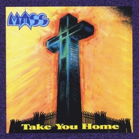 Mass | Take You Home + 1 (Retroarchives Edition)