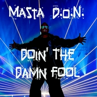 Masta Don | Doin' the Damn Fool