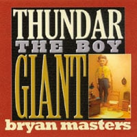 Bryan Masters | Thundar the Boy Giant