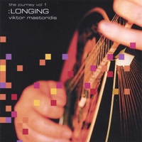 Viktor Mastoridis | The Journey, Vol.1: LONGING (World of Music Quadrology)