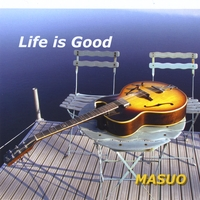Masuo | Life Is Good