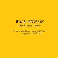 Mat & Angie Albano | Walk With Me