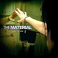 The Material | What We Are