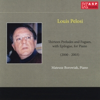 Mateusz Borowiak | Louis Pelosi: 13 Preludes and Fugues, With Epilogue. for Piano