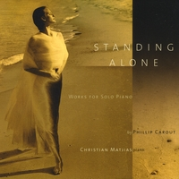 Christian Matjias | Standing Alone - Works for Solo Piano by Phillip Carout