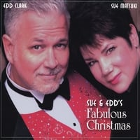 Sue Matsuki & Edd Clark : Sue & Edd's Fabulous Christmas