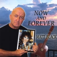 Matt Black | Now and Forever