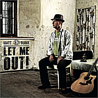 Matt Burke | Let Me Out!