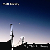 Matt Dickey | Try This At Home