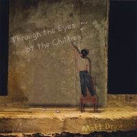Matt Drywood | Through the Eyes of the Children