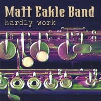 Matt Eakle Band | Hardly Work