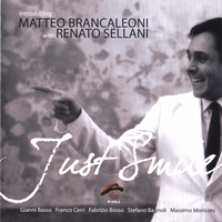 Matteo Brancaleoni with Renato Sellani | Just Smile