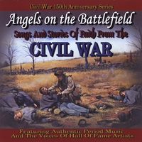 Various Artists | Angels On the Battlefield: Songs and Stories of Faith from the Civil War