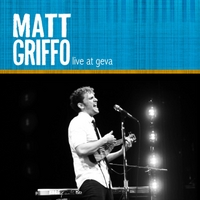 Matt Griffo | Live At Geva